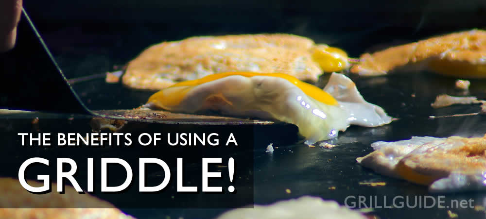 The Benefits of Cooking on a Griddle