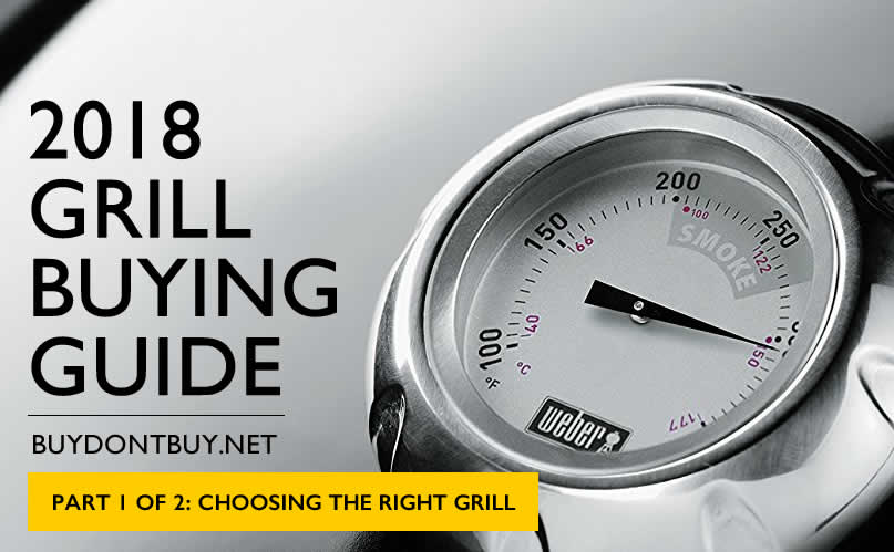 2018 Grill Buying Guide, Part 1 of 2: Grill types, pros/cons, and more