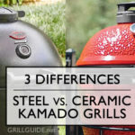 3 differences between steel vs. ceramic kamado grills